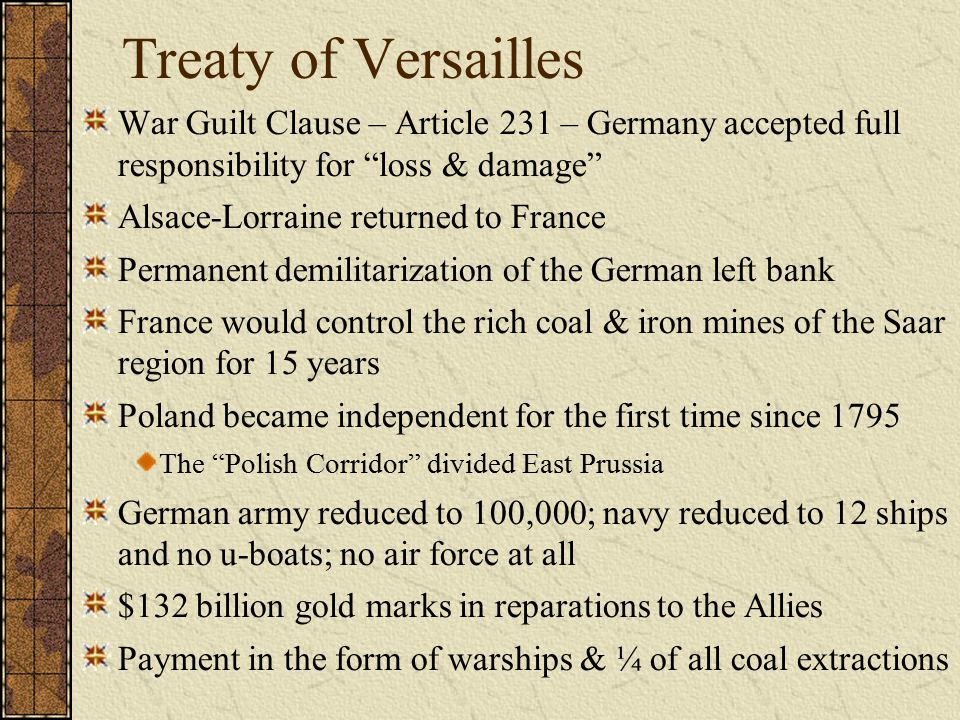Treaty of Versailles War Guilt Clause – Article 231 – Germany accepted full responsibility for loss & damage