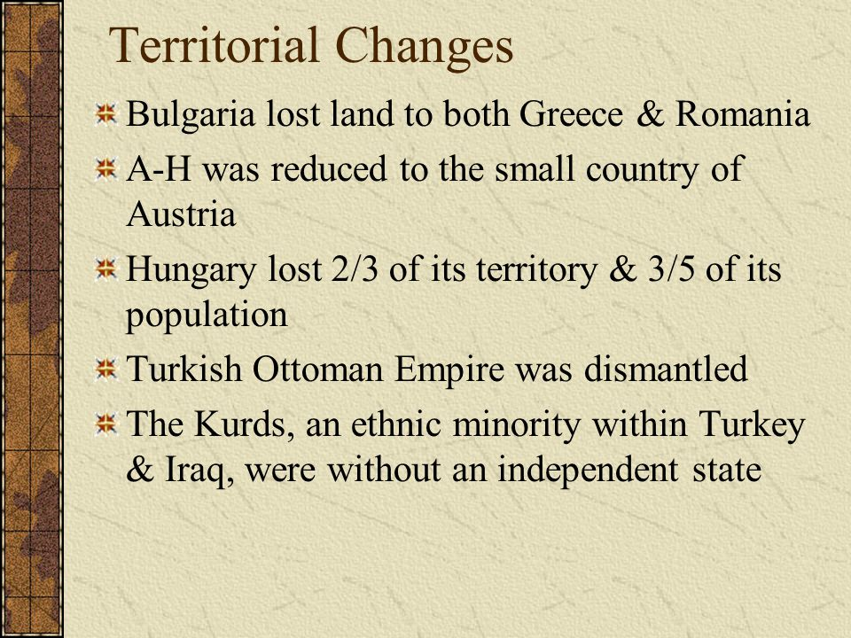 Territorial Changes Bulgaria lost land to both Greece & Romania