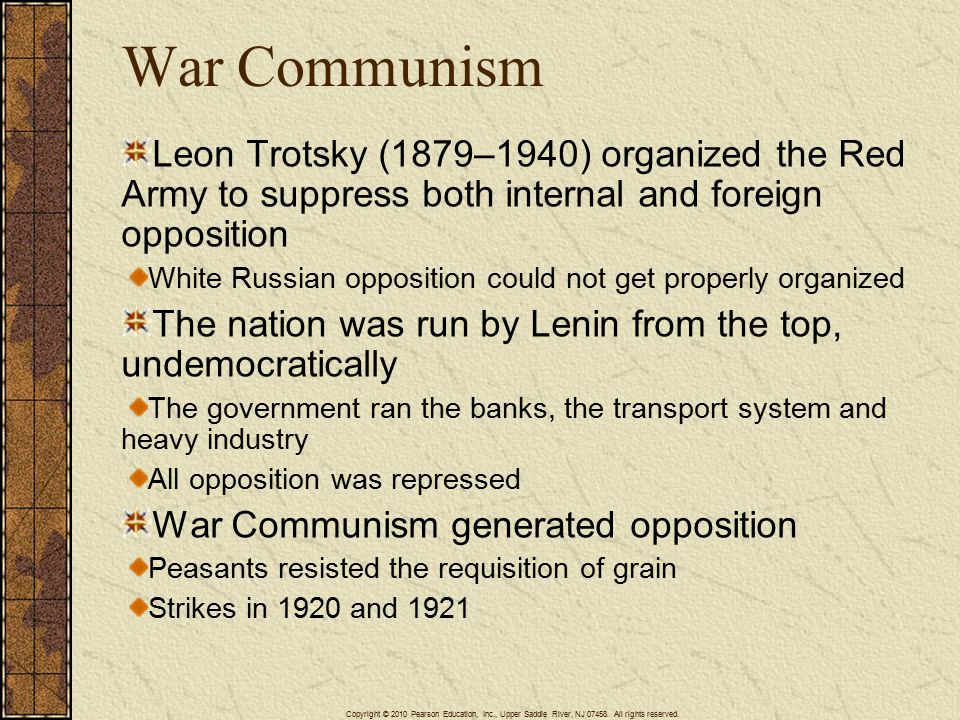 4/15/2017 War Communism. Leon Trotsky (1879–1940) organized the Red Army to suppress both internal and foreign opposition.
