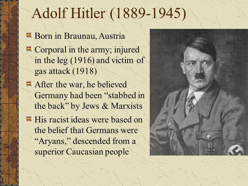 Adolf Hitler (1889-1945) Born in Braunau, Austria