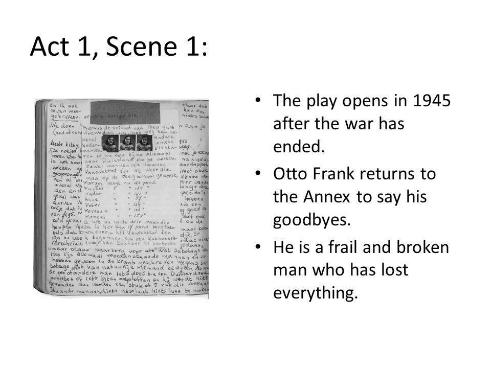 Act 1, Scene 1: The play opens in 1945 after the war has ended.