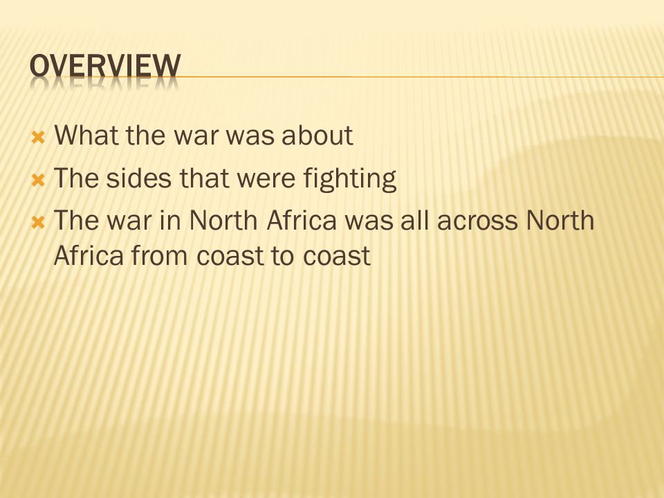 overview What the war was about The sides that were fighting