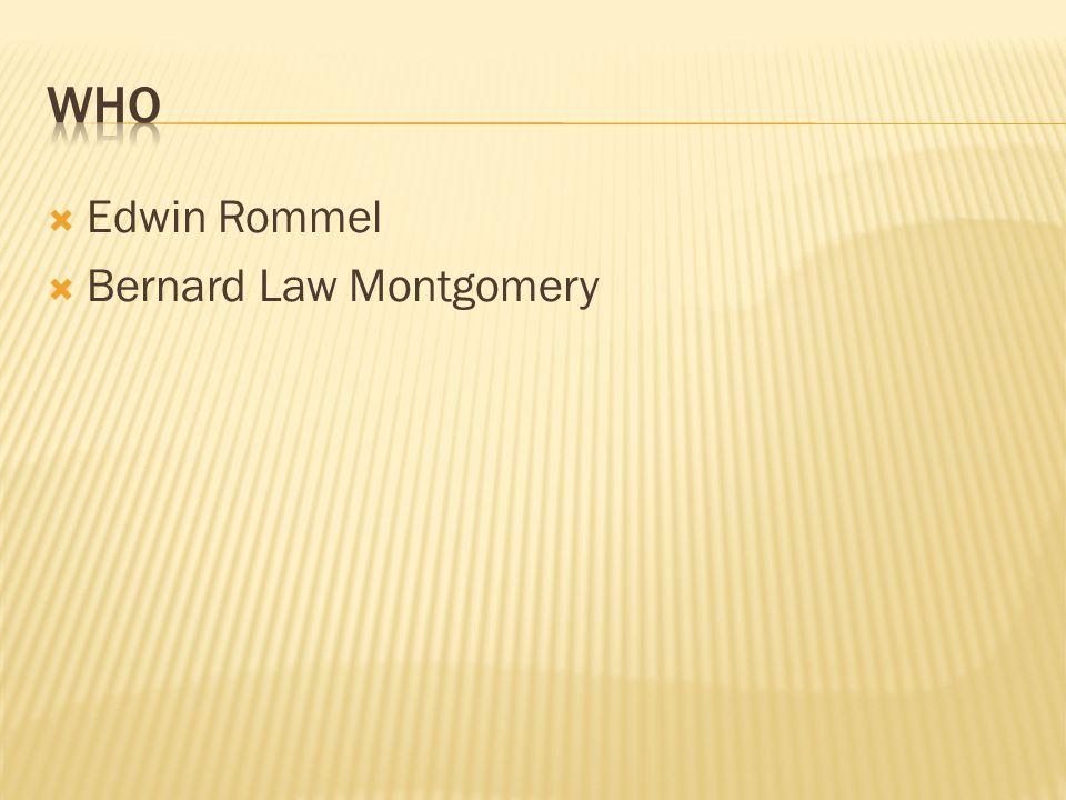 who Edwin Rommel Bernard Law Montgomery