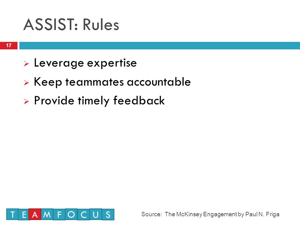 ASSIST: Rules Leverage expertise Keep teammates accountable
