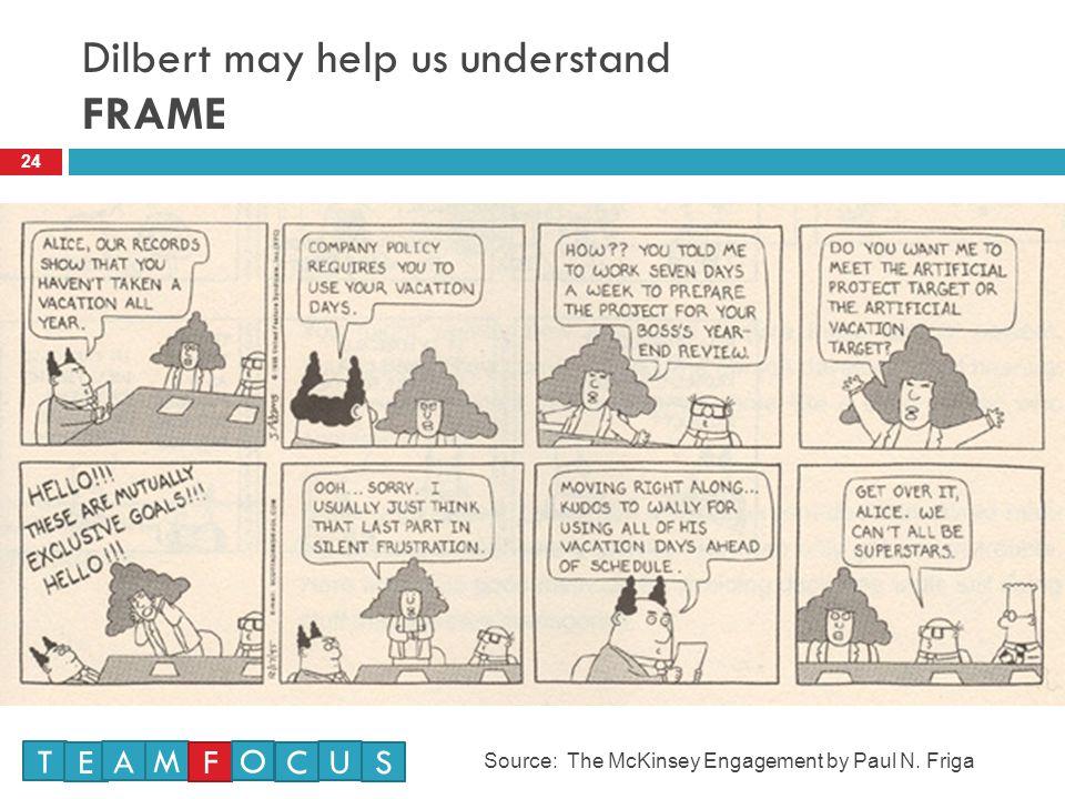 Dilbert may help us understand FRAME