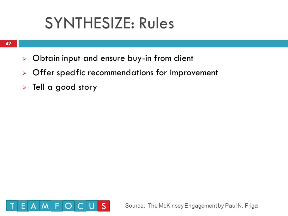 SYNTHESIZE: Rules Obtain input and ensure buy-in from client