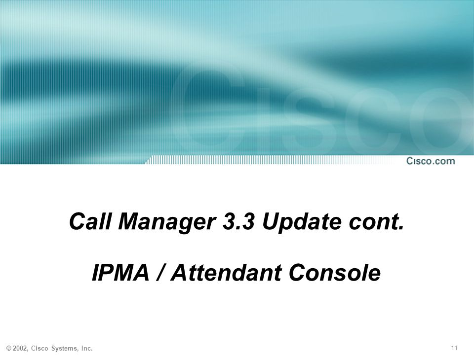 Call Manager 3.3 Update cont. IPMA / Attendant Console