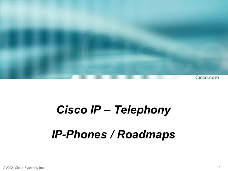 Cisco IP – Telephony IP-Phones / Roadmaps