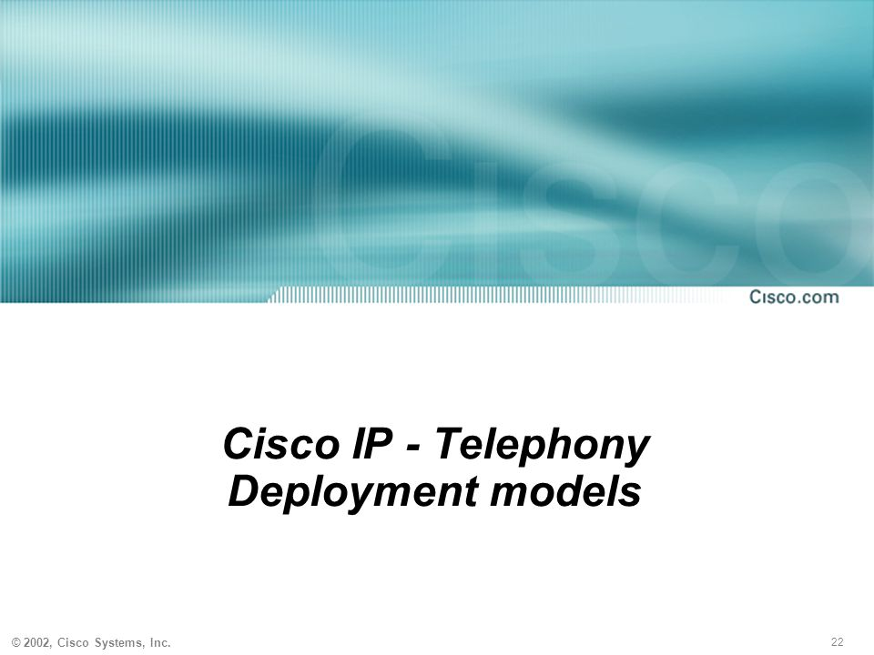 Cisco IP - Telephony Deployment models