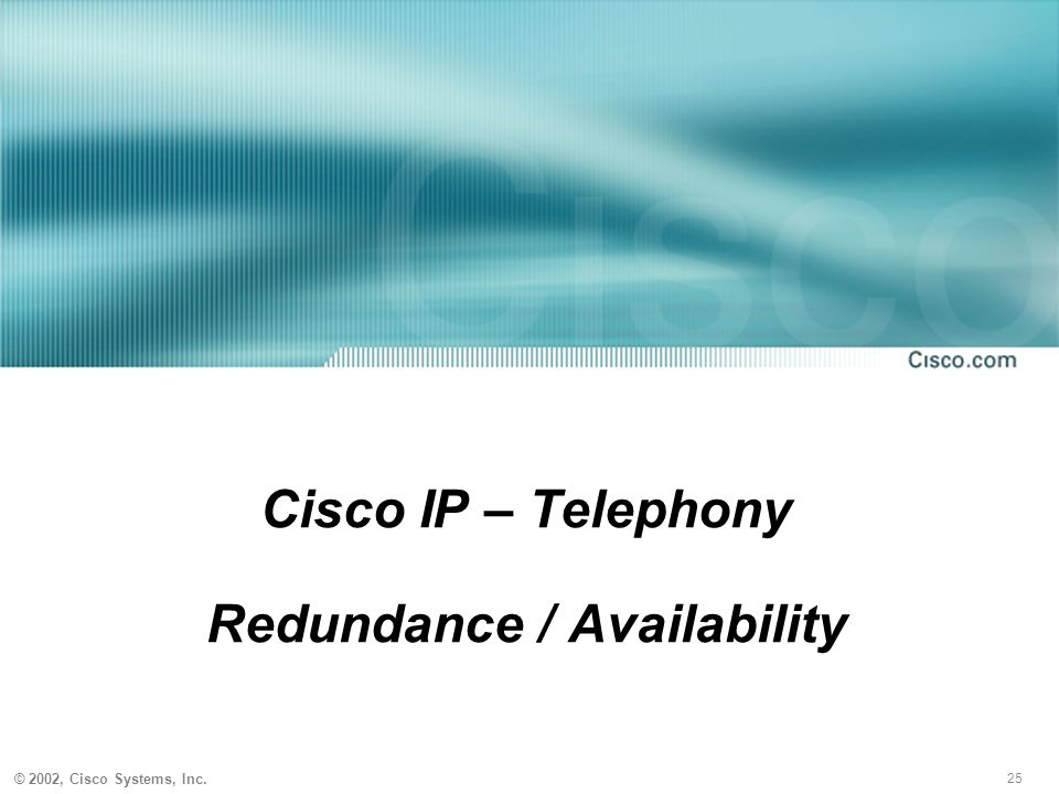 Cisco IP – Telephony Redundance / Availability