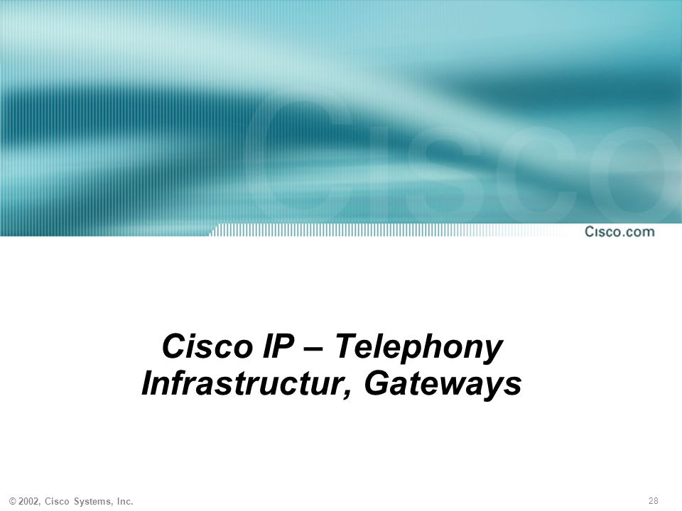 Cisco IP – Telephony Infrastructur, Gateways