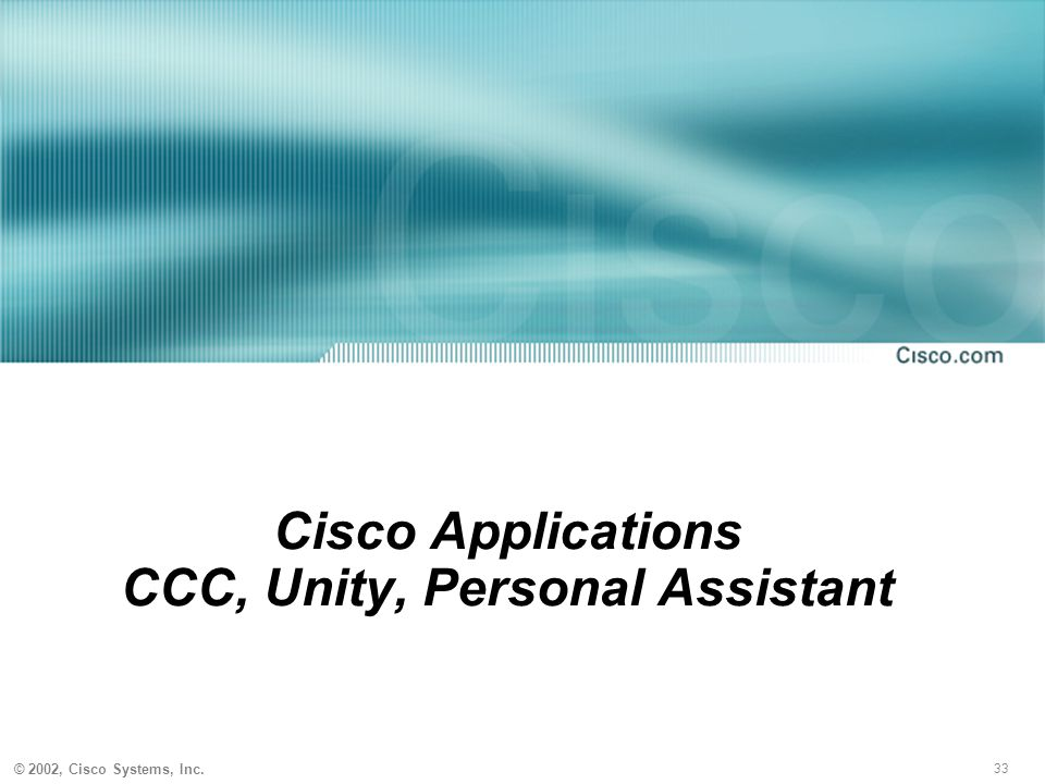 Cisco Applications CCC, Unity, Personal Assistant