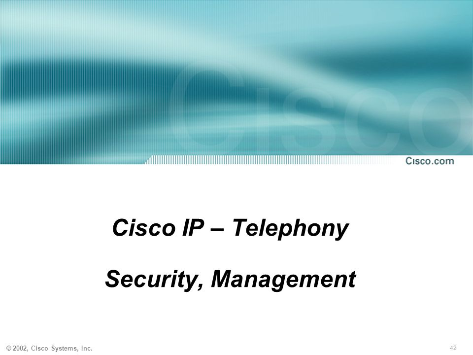 Cisco IP – Telephony Security, Management