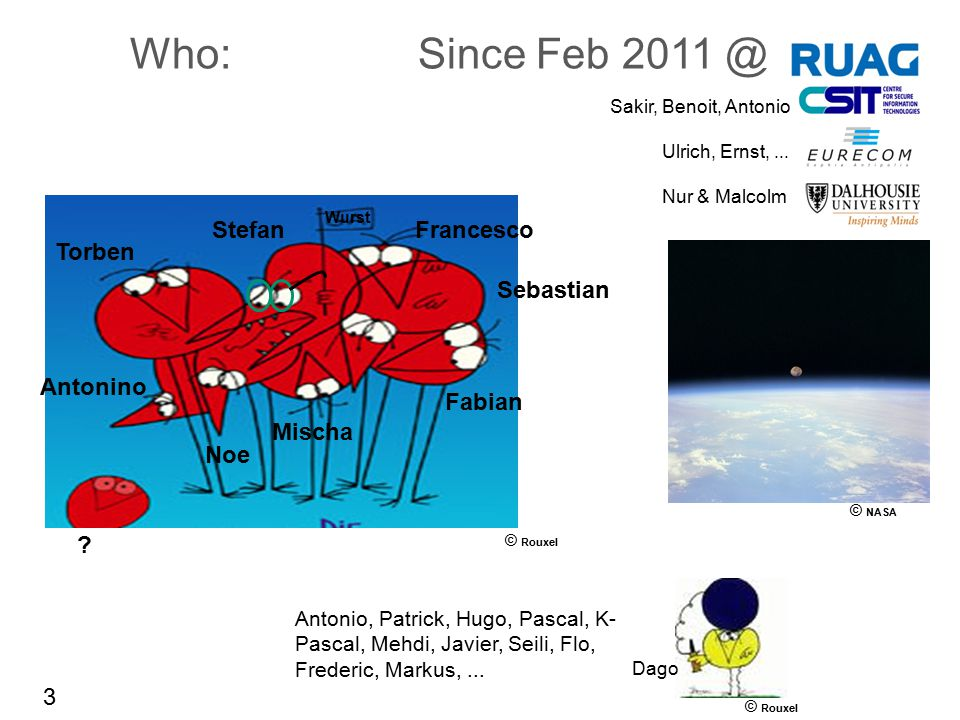 Who: Since Feb 2011 @ Stefan Francesco Torben Sebastian Antonino