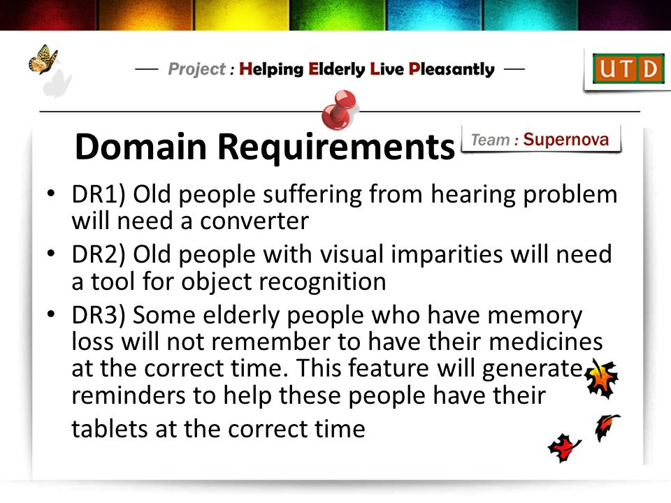 Domain Requirements DR1) Old people suffering from hearing problem will need a converter.