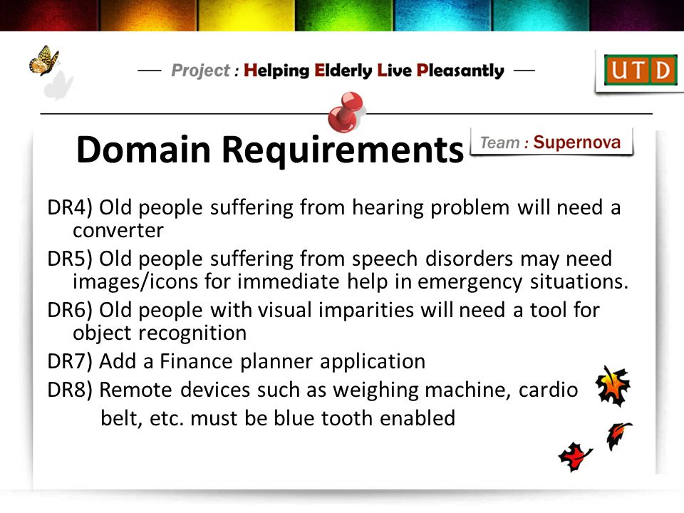 Domain Requirements DR4) Old people suffering from hearing problem will need a converter.