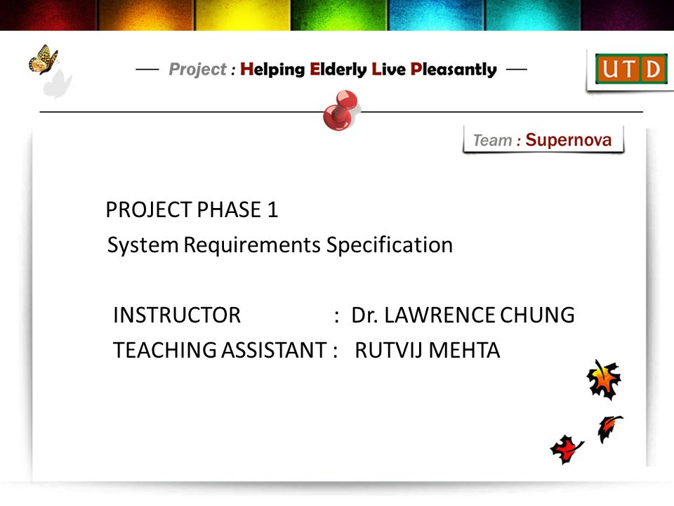 System Requirements Specification INSTRUCTOR : Dr. LAWRENCE CHUNG