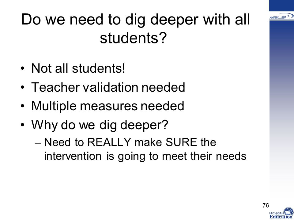 Do we need to dig deeper with all students