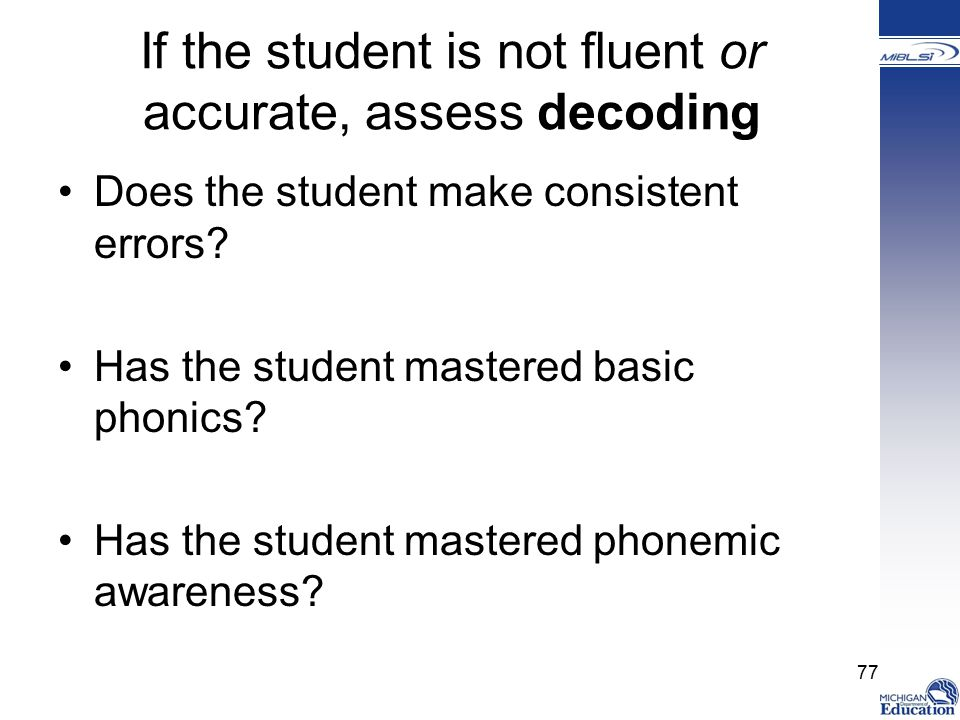 If the student is not fluent or accurate, assess decoding