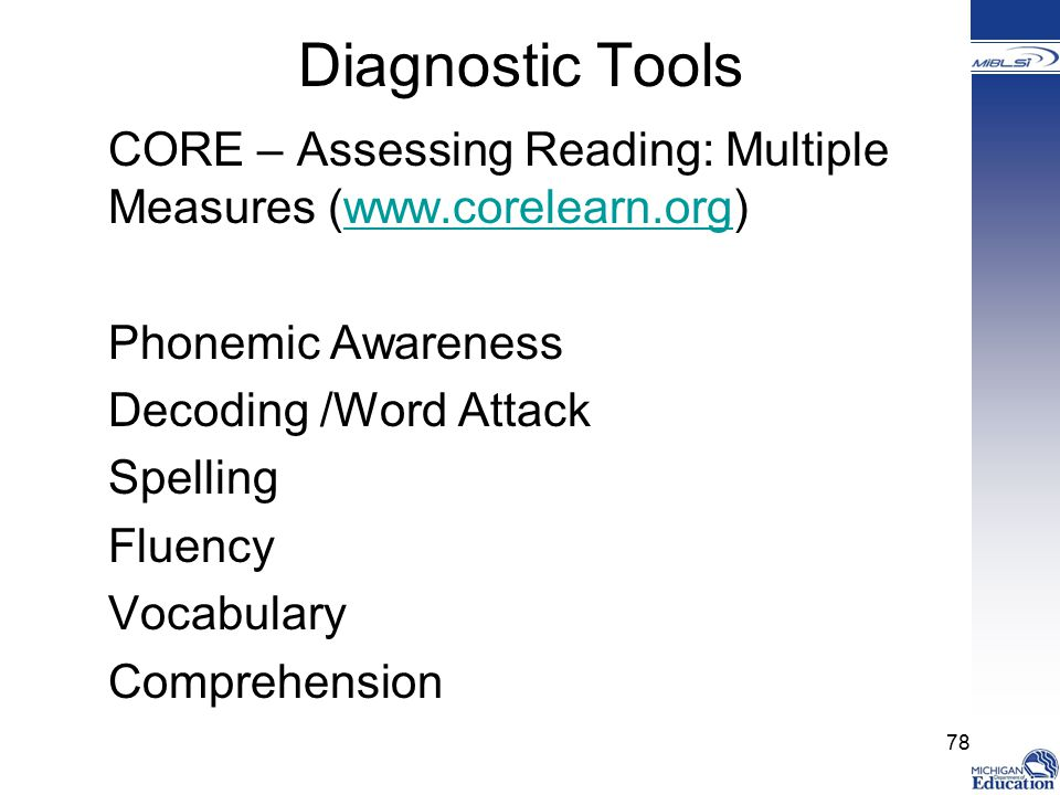 Diagnostic Tools CORE – Assessing Reading: Multiple Measures (www.corelearn.org) Phonemic Awareness.