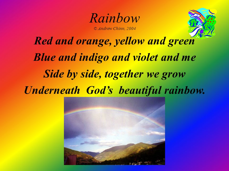 Rainbow © Andrew Chinn, 2004 Red and orange, yellow and green