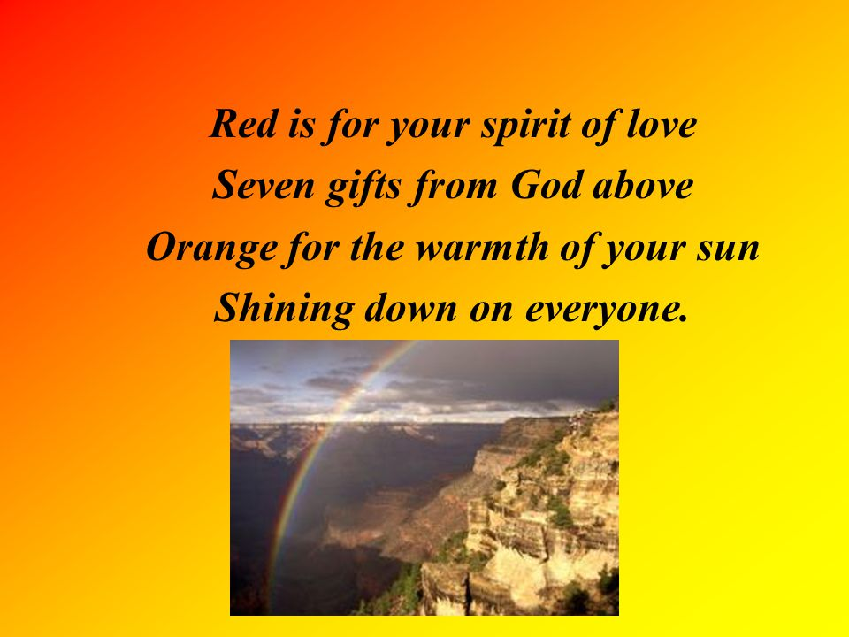 Red is for your spirit of love Seven gifts from God above