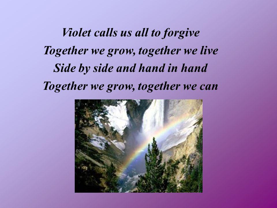Violet calls us all to forgive Together we grow, together we live