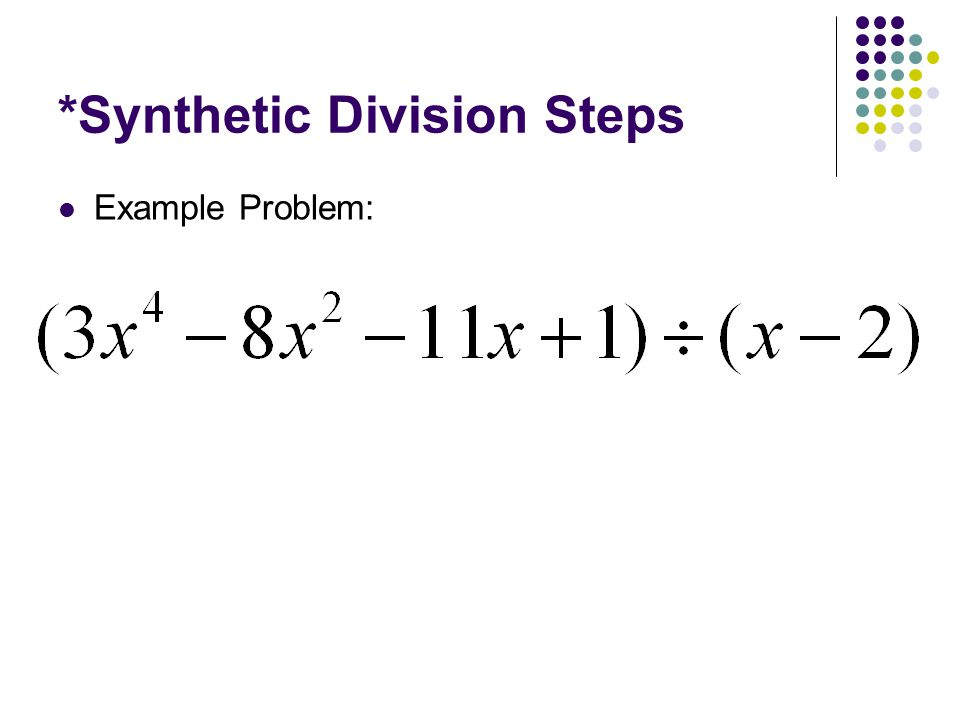*Synthetic Division Steps
