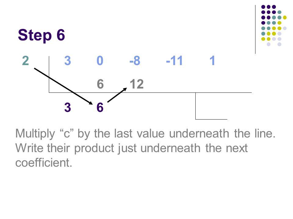 Step 6 2. 3 0 -8 -11 1. 6 12. 3 6.