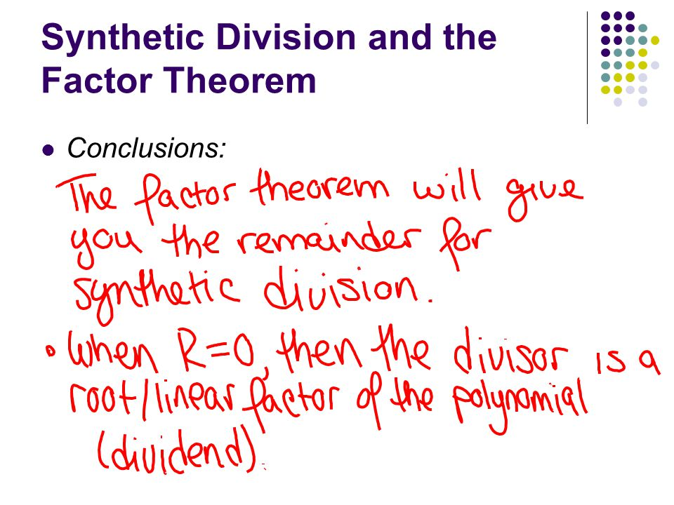 Synthetic Division and the Factor Theorem