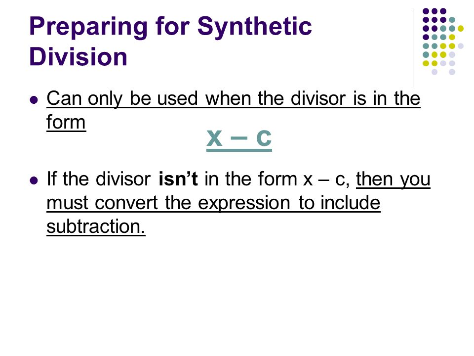 Preparing for Synthetic Division