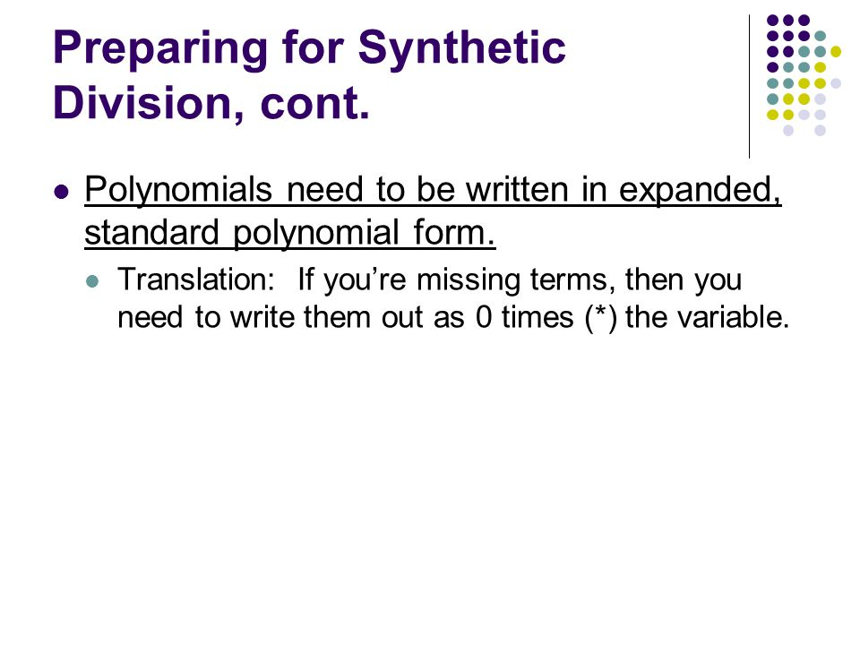 Preparing for Synthetic Division, cont.