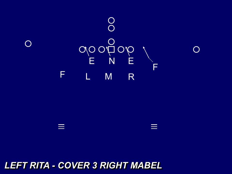 E N E F F L M R _ _ _ _ _ _ LEFT RITA - COVER 3 RIGHT MABEL