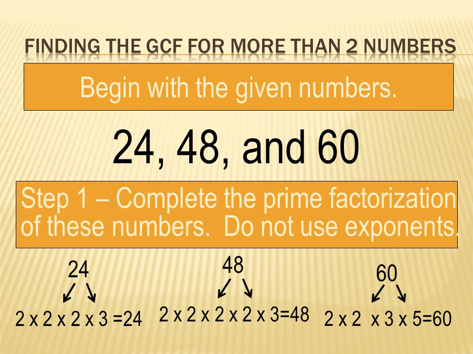 Finding the gcf for more than 2 numbers