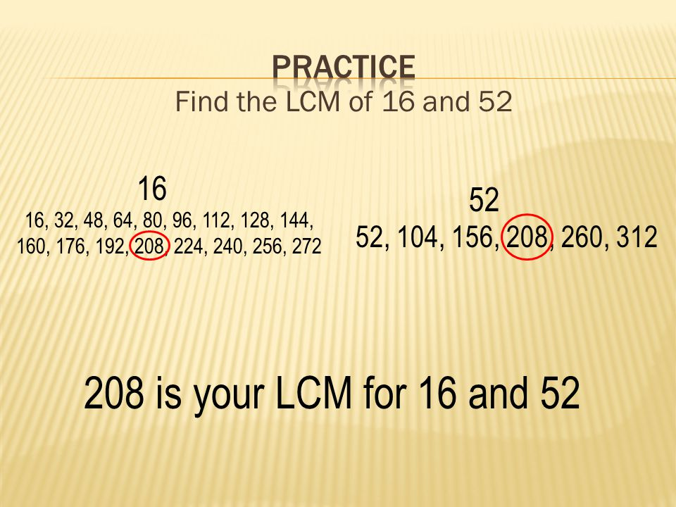 208 is your LCM for 16 and 52 practice 16 52 Find the LCM of 16 and 52