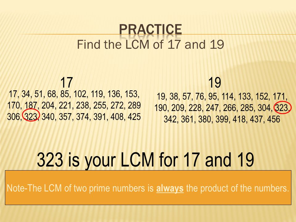 323 is your LCM for 17 and 19 practice 17 19 Find the LCM of 17 and 19