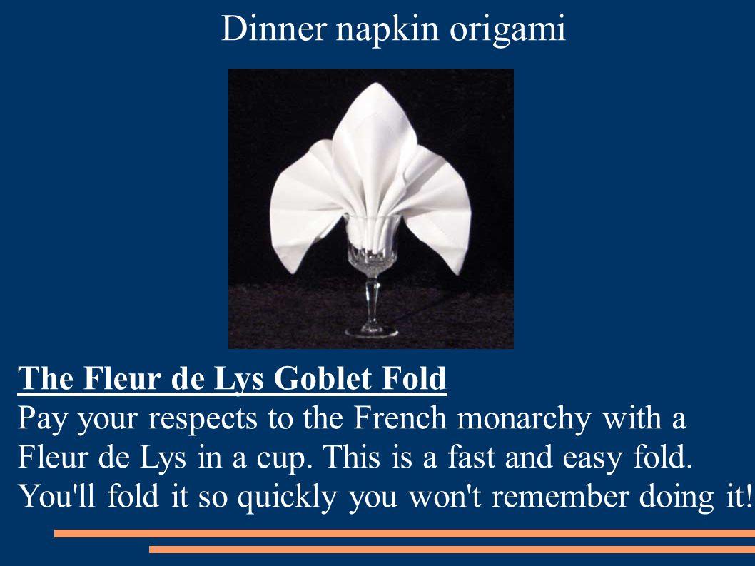 Dinner napkin origami The Fleur de Lys Goblet Fold