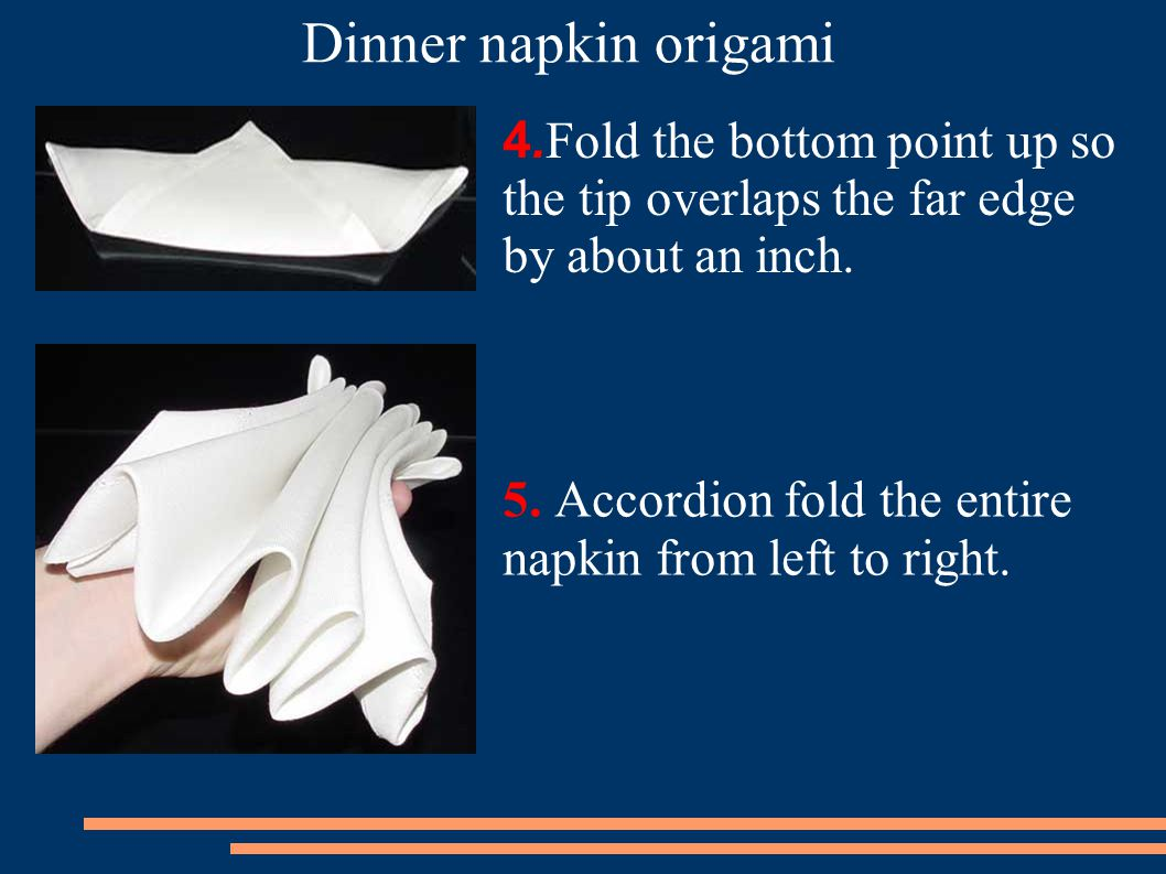 5. Accordion fold the entire napkin from left to right.