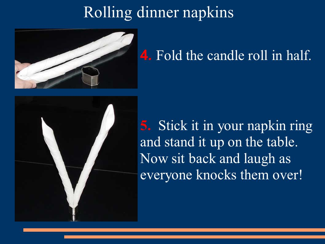 4. Fold the candle roll in half.