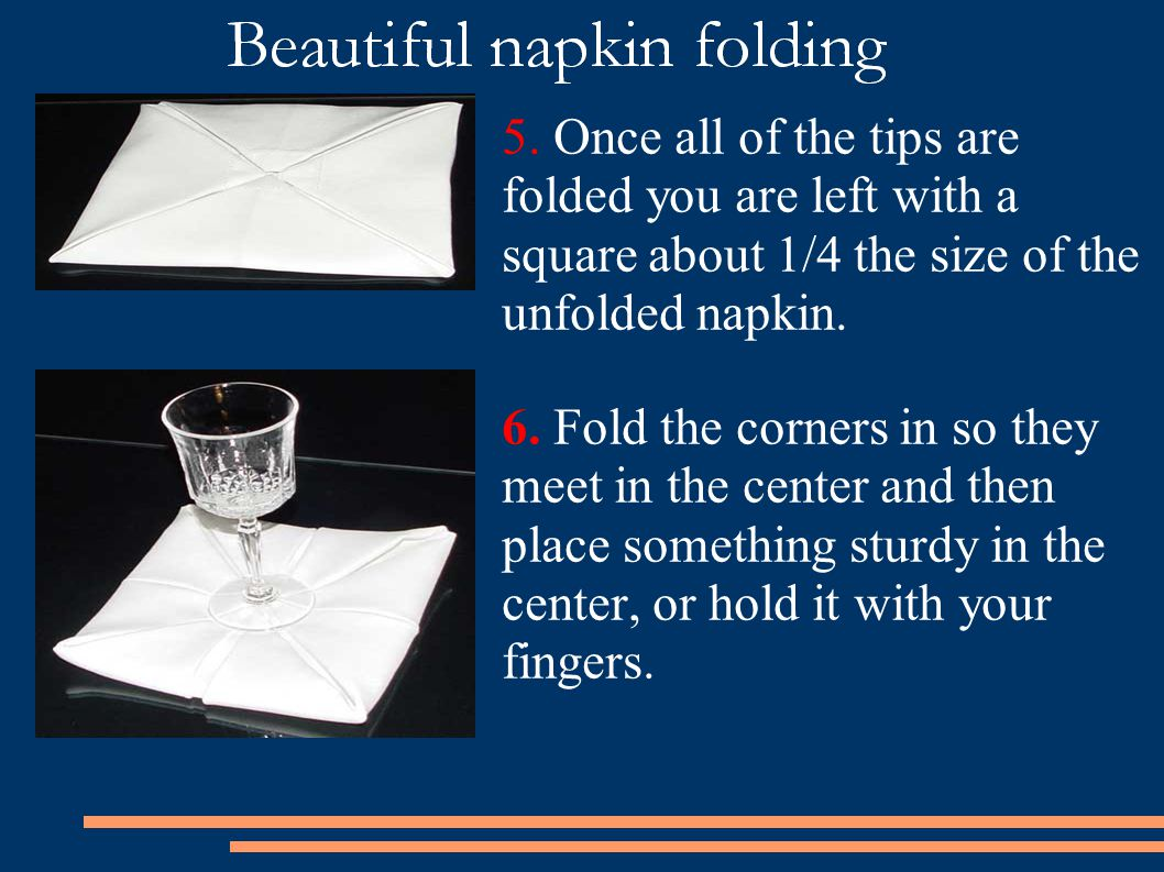 5. Once all of the tips are folded you are left with a square about 1/4 the size of the unfolded napkin.
