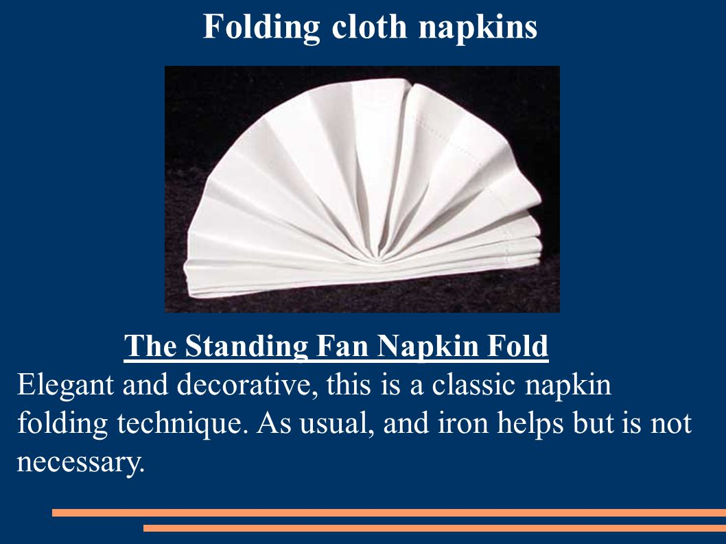 Folding cloth napkins The Standing Fan Napkin Fold
