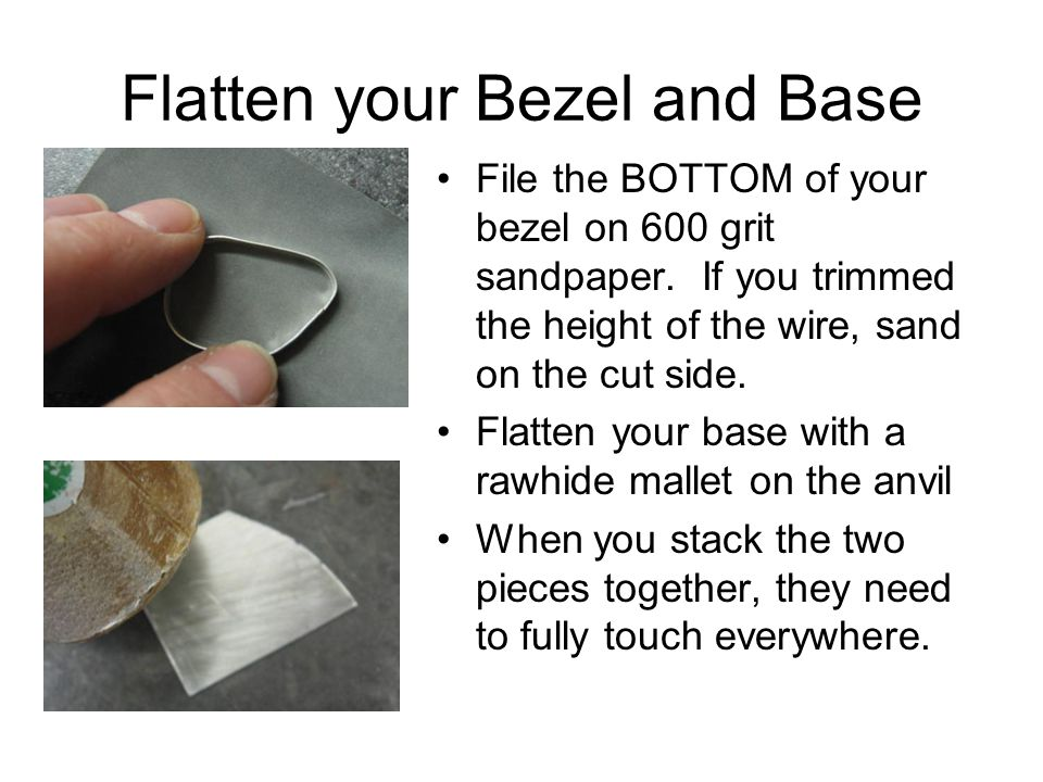 Flatten your Bezel and Base