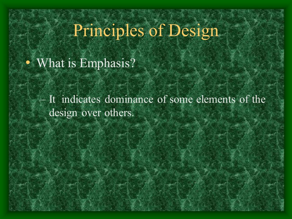 Principles of Design What is Emphasis