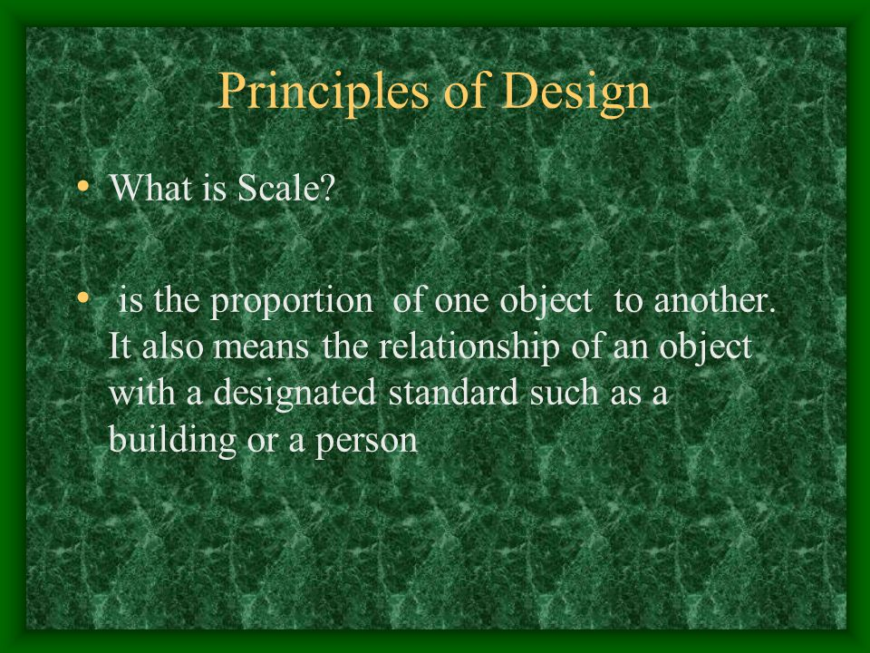 Principles of Design What is Scale