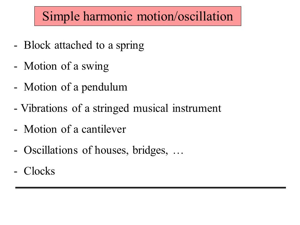 Simple harmonic motion/oscillation