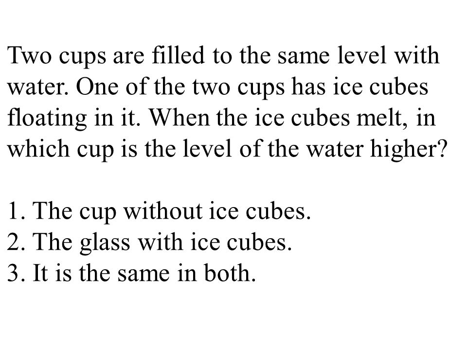 Two cups are filled to the same level with