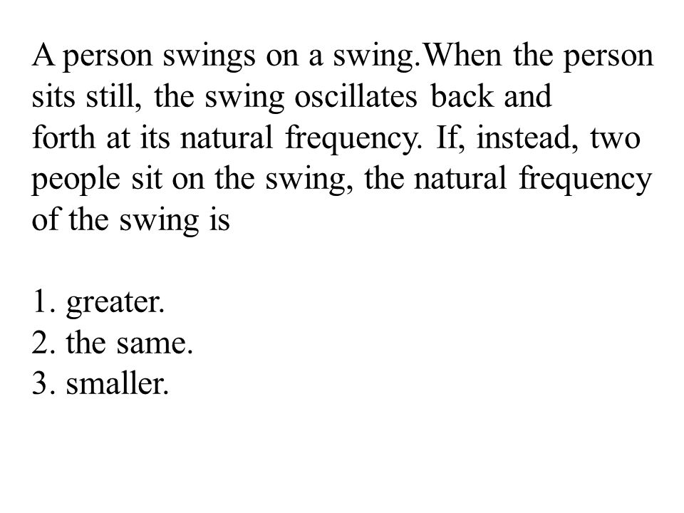 A person swings on a swing.When the person