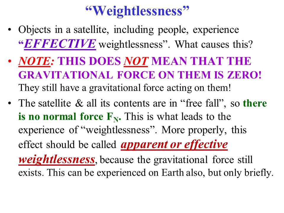 Weightlessness Objects in a satellite, including people, experience EFFECTIVE weightlessness . What causes this
