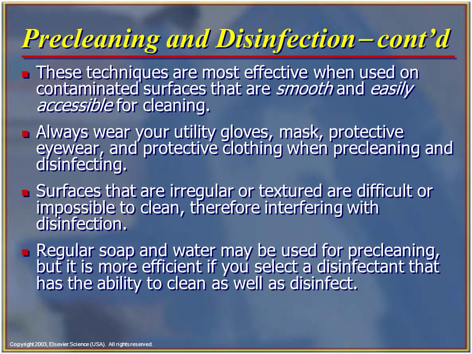 Precleaning and Disinfection- cont'd