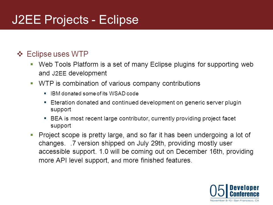 J2EE Projects - Eclipse Eclipse uses WTP
